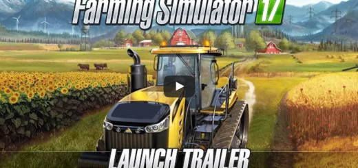 Farming simulator 2017 launch trailer